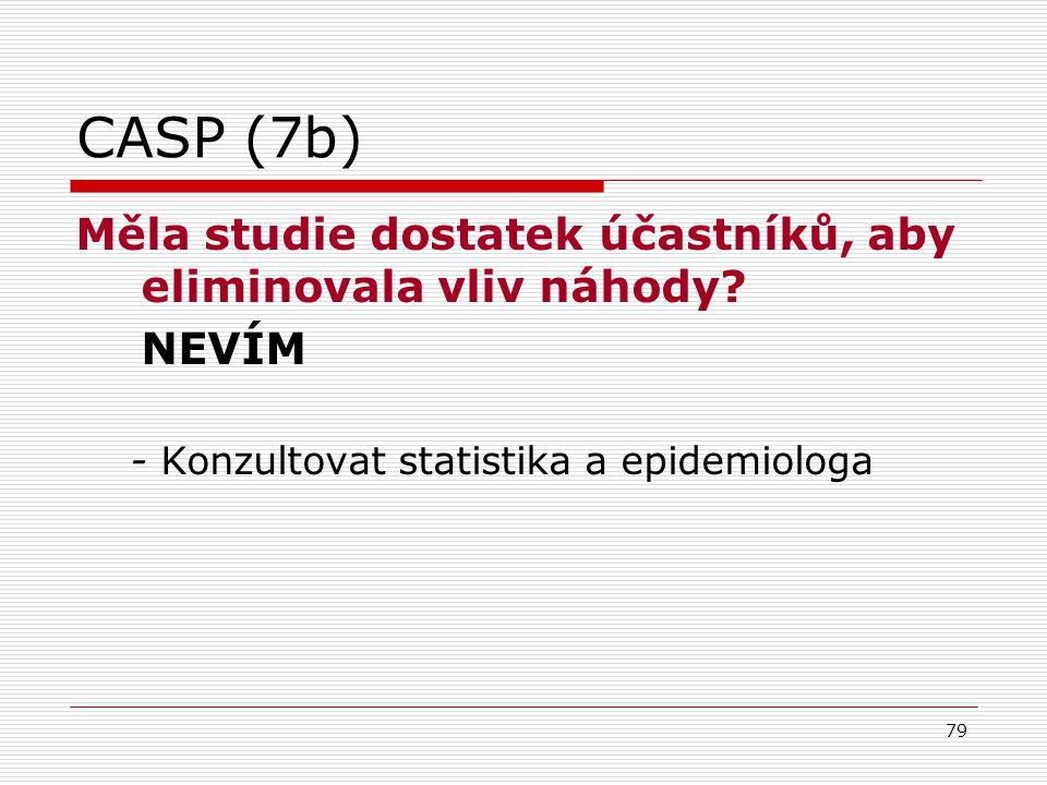 CASP (7b) Měla studie dostatek účastníků, aby eliminovala vliv náhody