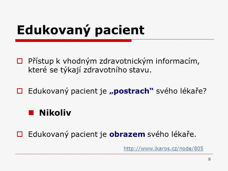 Edukovaný pacient Nikoliv