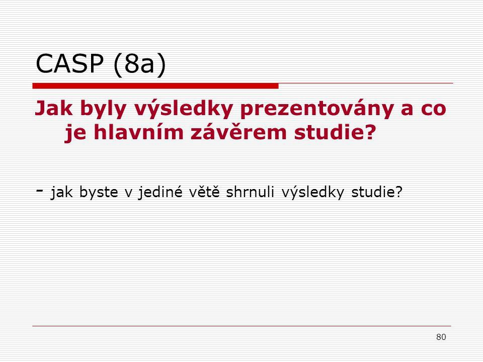 CASP (8a) Jak byly výsledky prezentovány a co je hlavním závěrem studie.