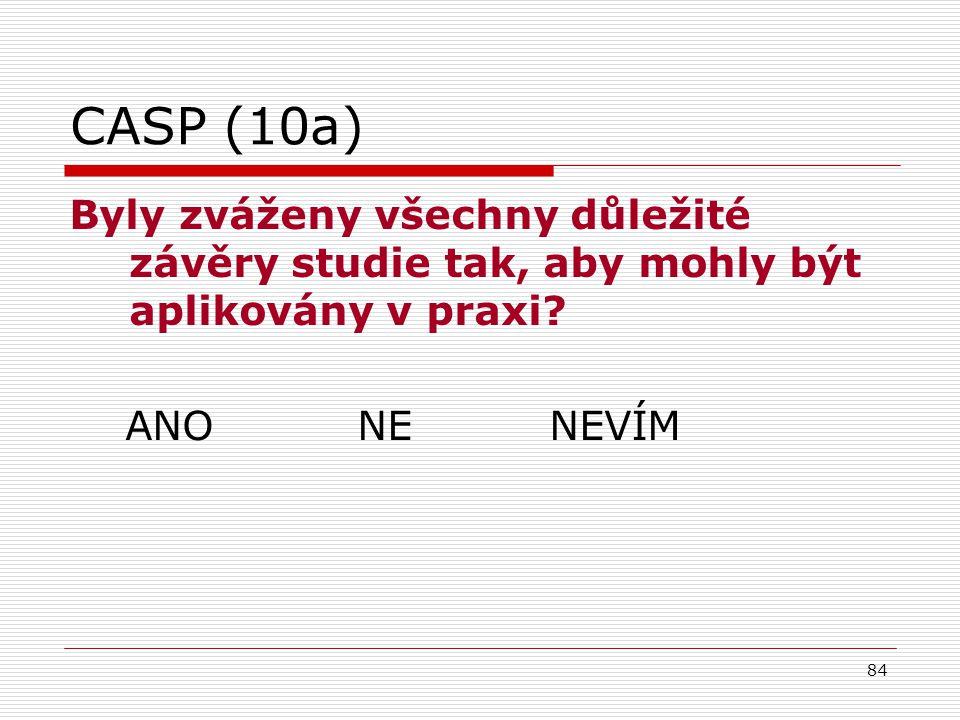 CASP (10a) Byly zváženy všechny důležité závěry studie tak, aby mohly být aplikovány v praxi.