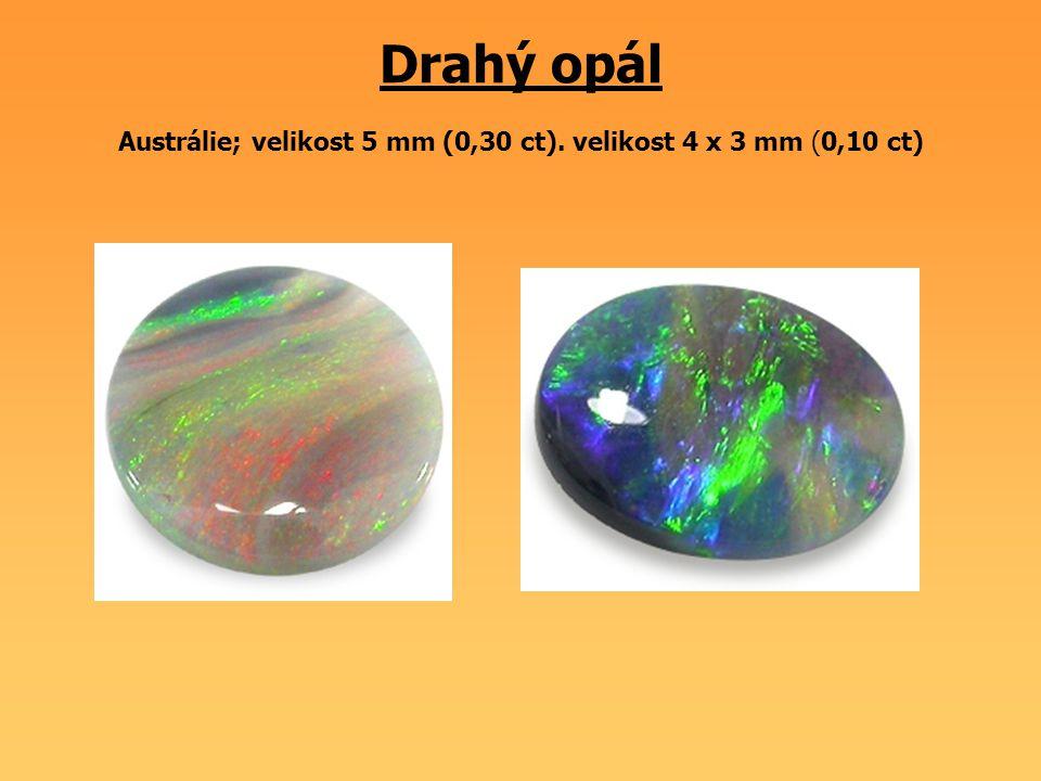 Drahý opál Austrálie; velikost 5 mm (0,30 ct)