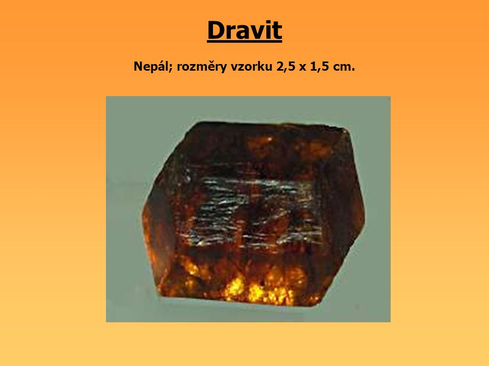 Dravit Nepál; rozměry vzorku 2,5 x 1,5 cm.