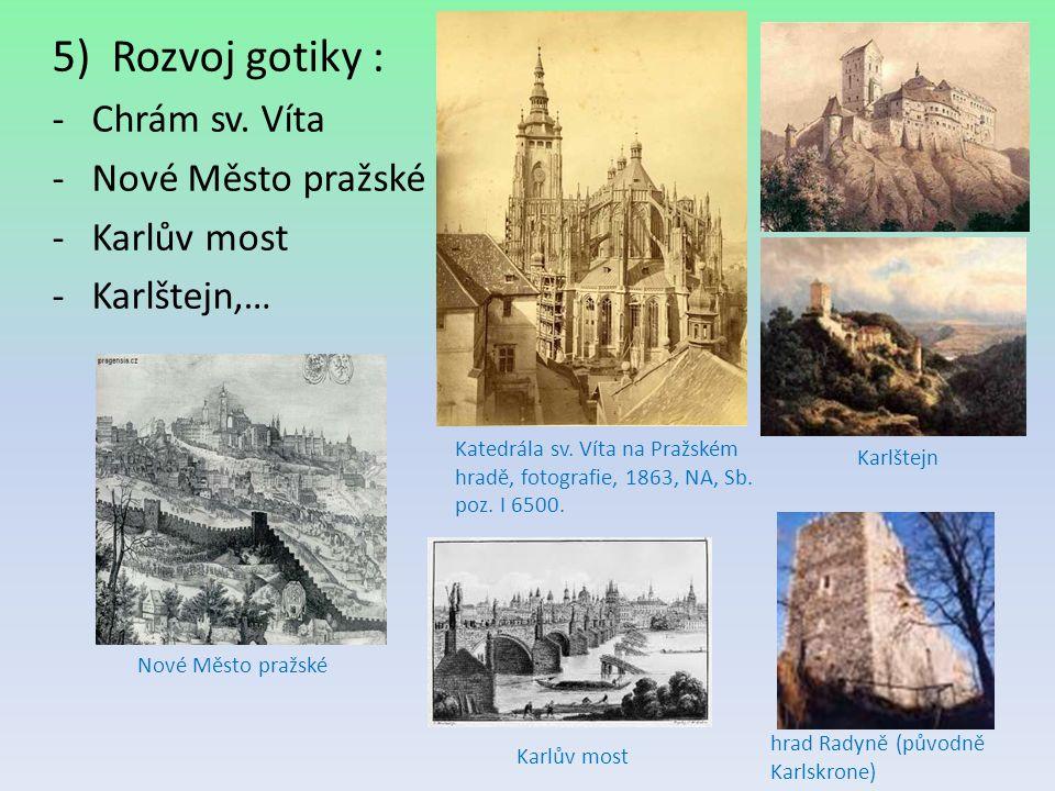 Rozvoj gotiky : Chrám sv. Víta Nové Město pražské Karlův most