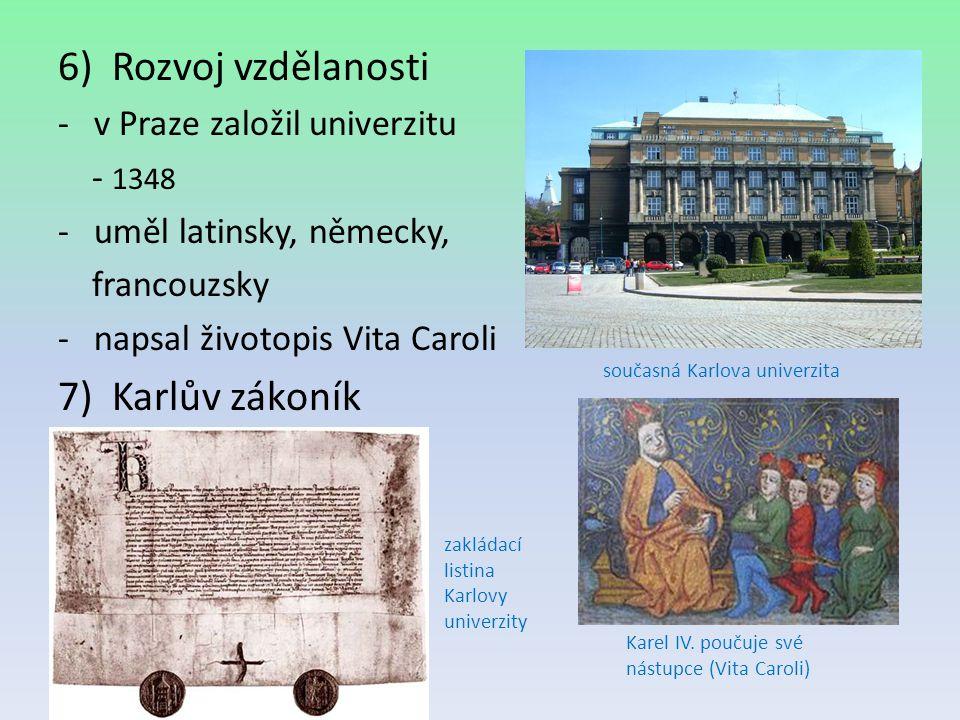 Rozvoj vzdělanosti Karlův zákoník v Praze založil univerzitu - 1348