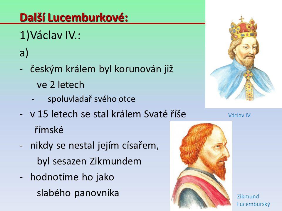 Další Lucemburkové: Václav IV.: českým králem byl korunován již