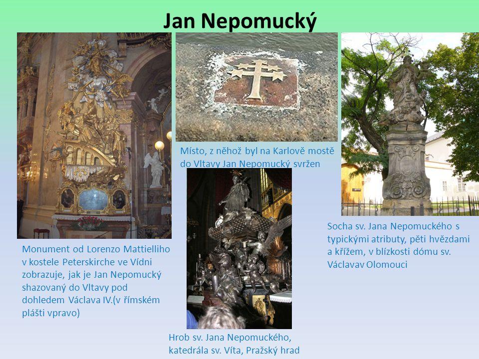 Jan Nepomucký Místo, z něhož byl na Karlově mostě do Vltavy Jan Nepomucký svržen.
