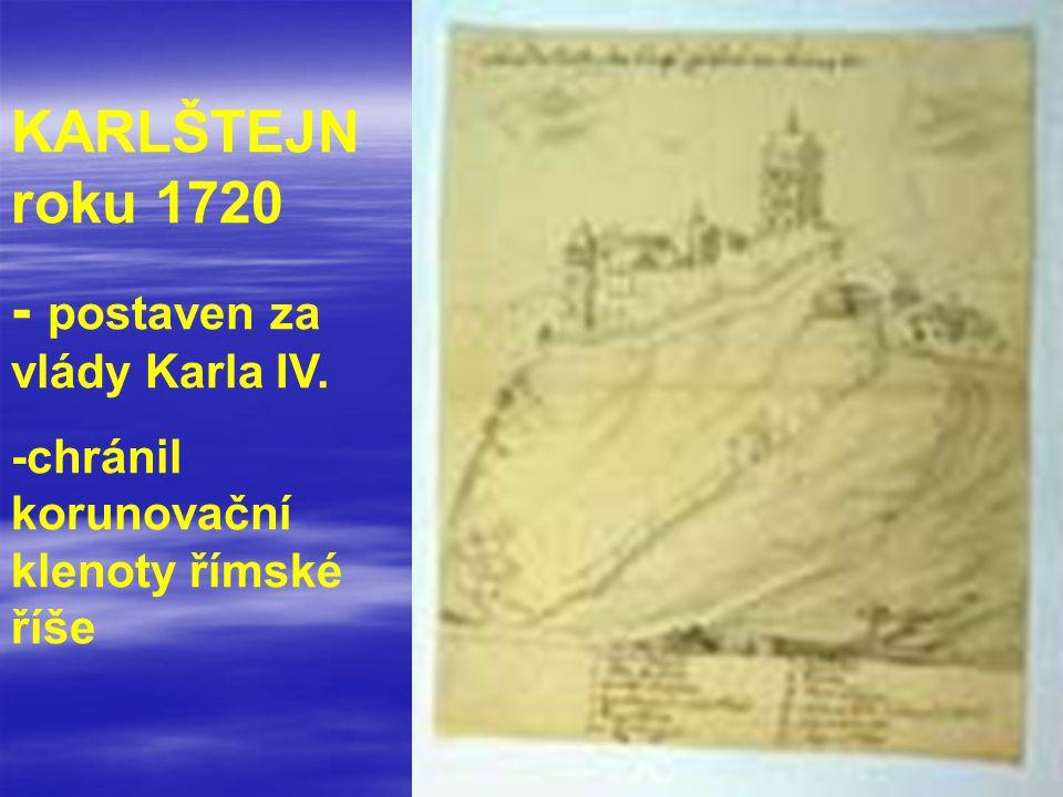 - postaven za vlády Karla IV.
