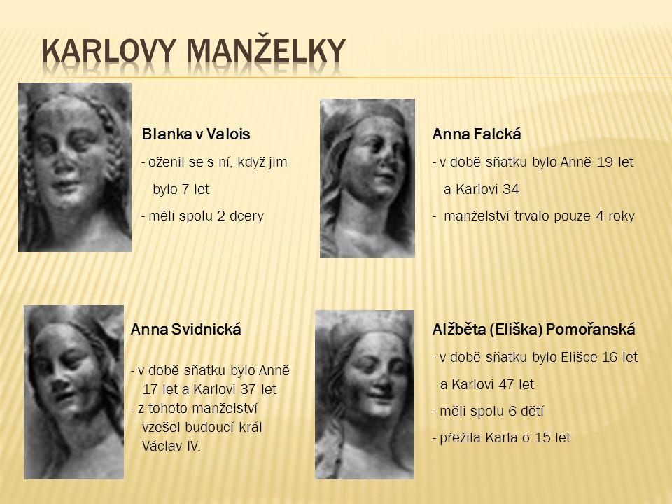 Karlovy manželky Blanka v Valois Anna Falcká Anna Svidnická