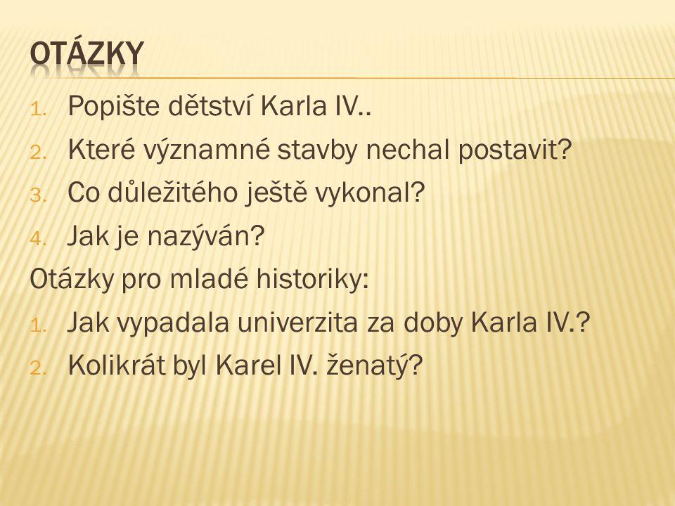 otázky Popište dětství Karla IV..