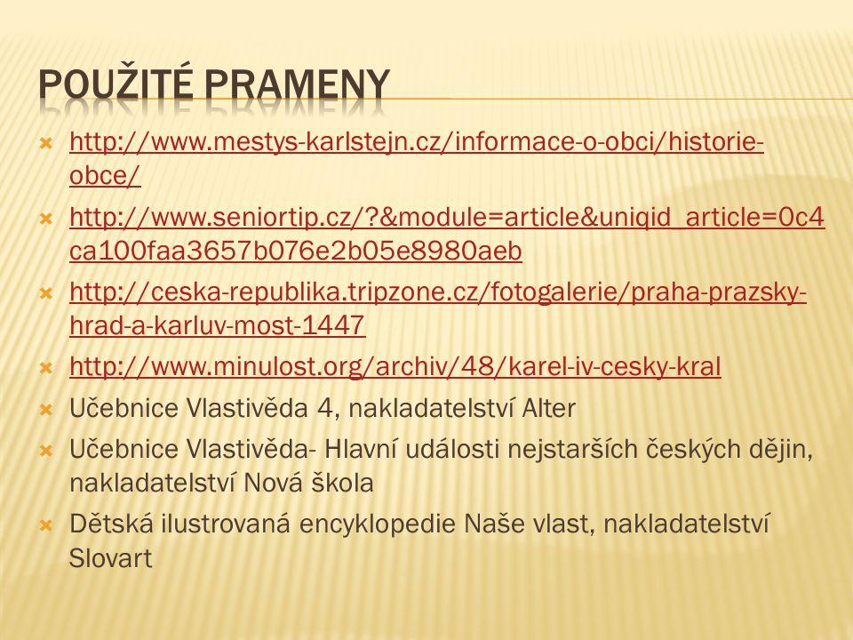 Použité prameny http://www.mestys-karlstejn.cz/informace-o-obci/historie-obce/