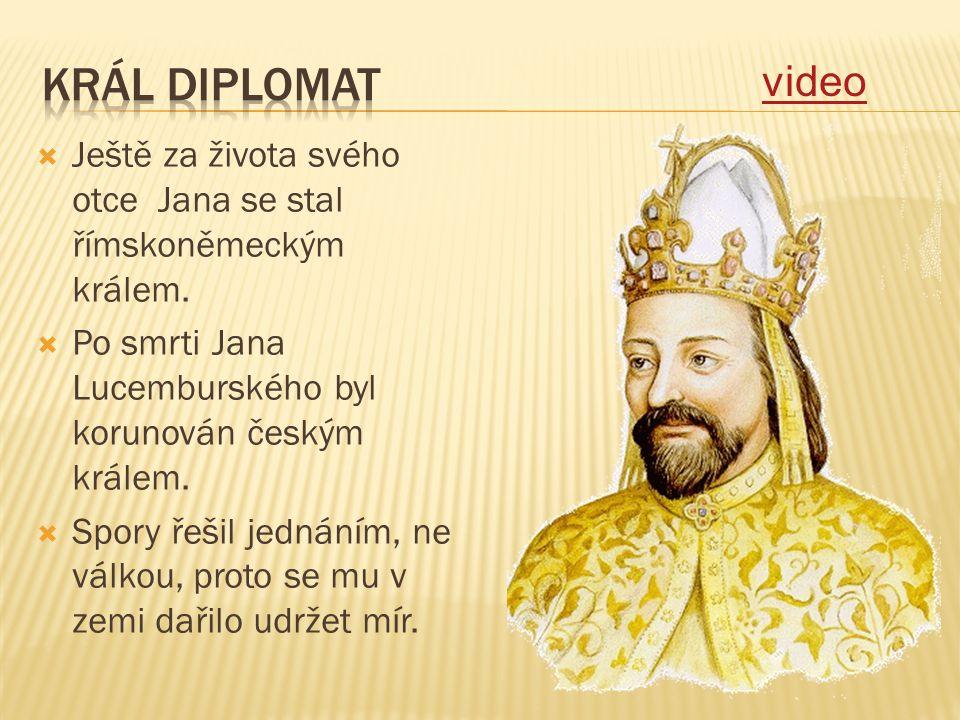 Král diplomat video. Ještě za života svého otce Jana se stal římskoněmeckým králem. Po smrti Jana Lucemburského byl korunován českým králem.