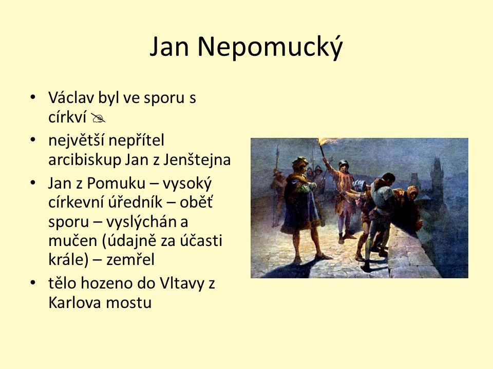 Jan Nepomucký Václav byl ve sporu s církví 