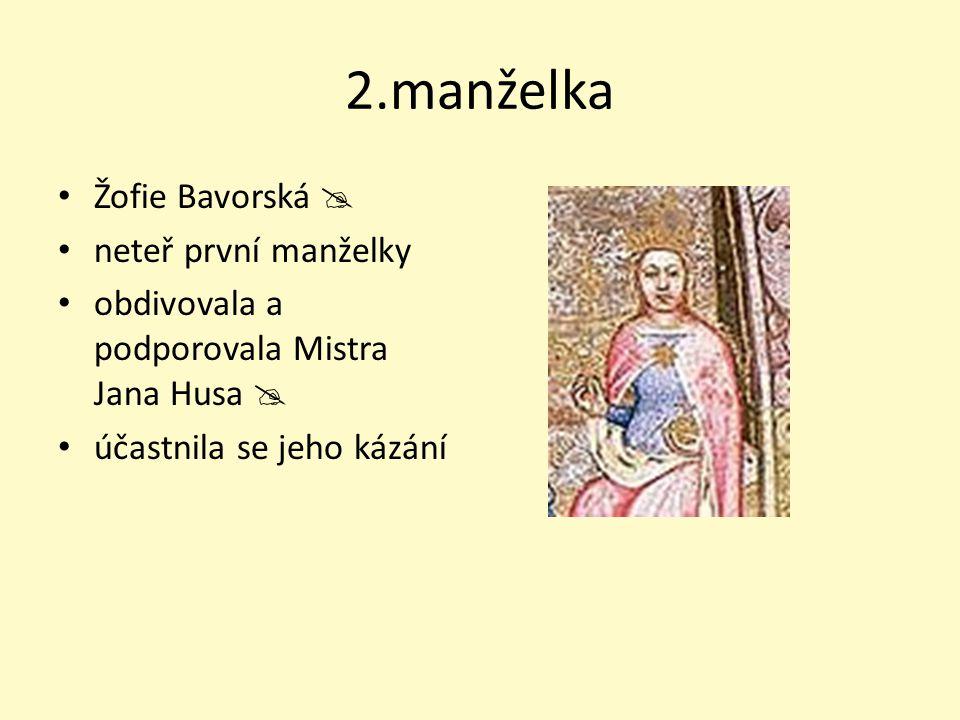 2.manželka Žofie Bavorská  neteř první manželky