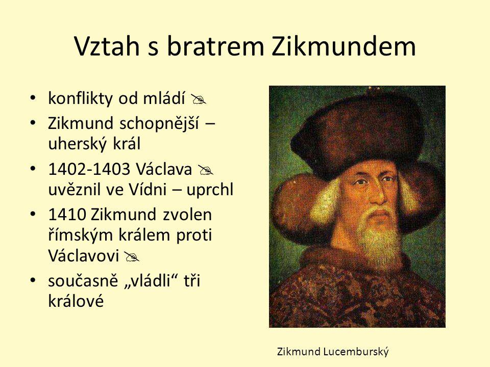 Vztah s bratrem Zikmundem