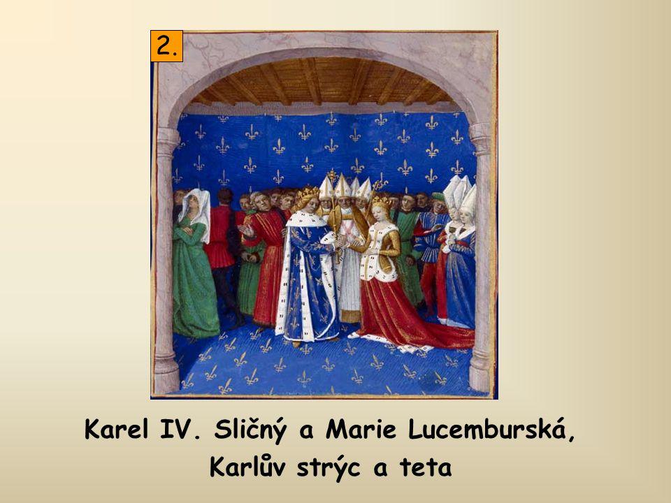 Karel IV. Sličný a Marie Lucemburská,