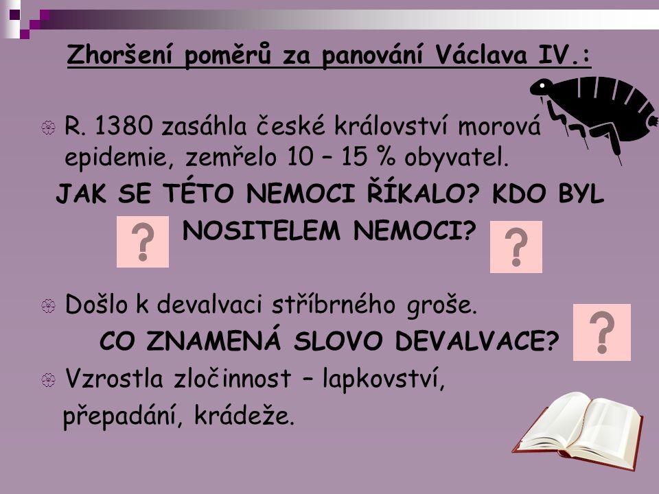 Zhoršení poměrů za panování Václava IV.: