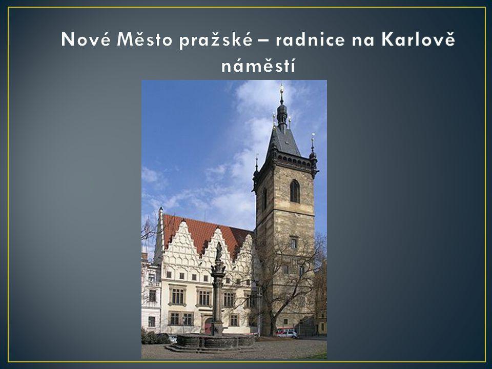 Nové Město pražské – radnice na Karlově náměstí