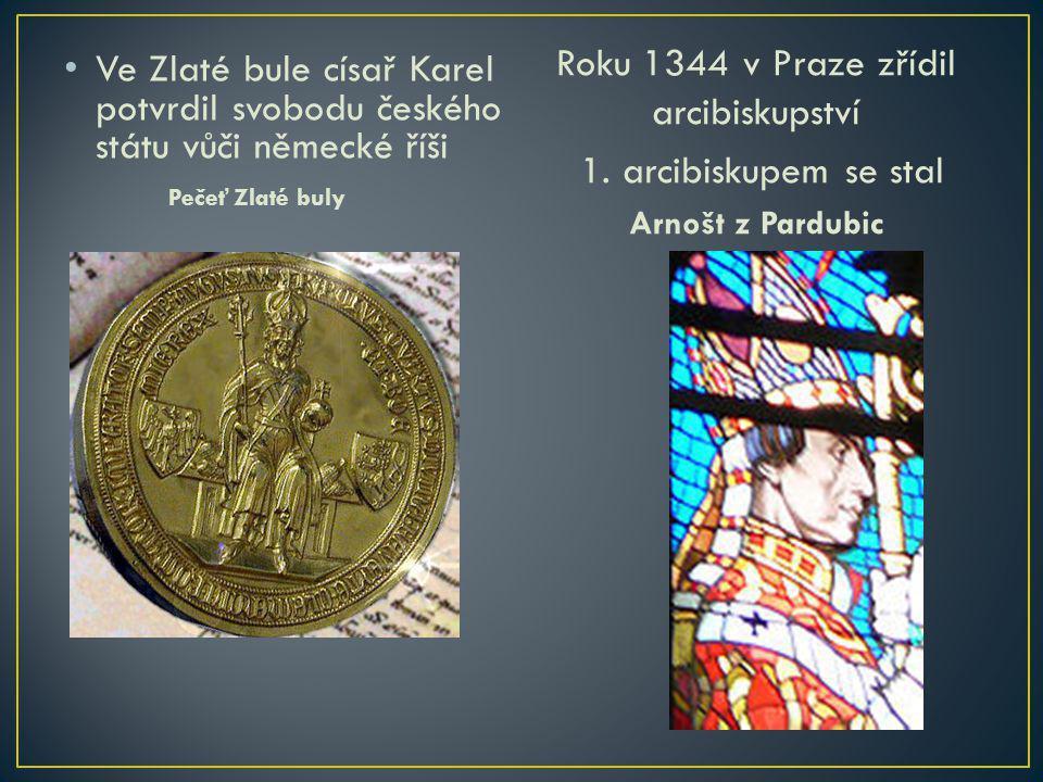 Roku 1344 v Praze zřídil arcibiskupství