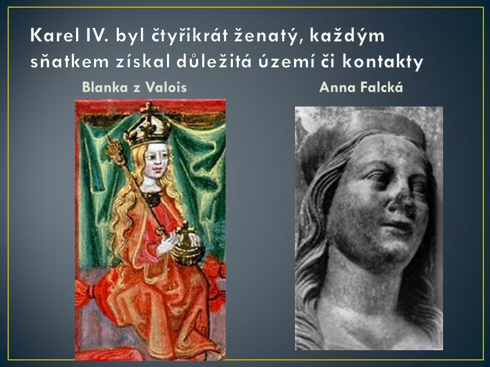 Karel IV. byl čtyřikrát ženatý, každým sňatkem získal důležitá území či kontakty