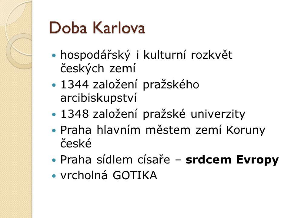 Doba Karlova hospodářský i kulturní rozkvět českých zemí