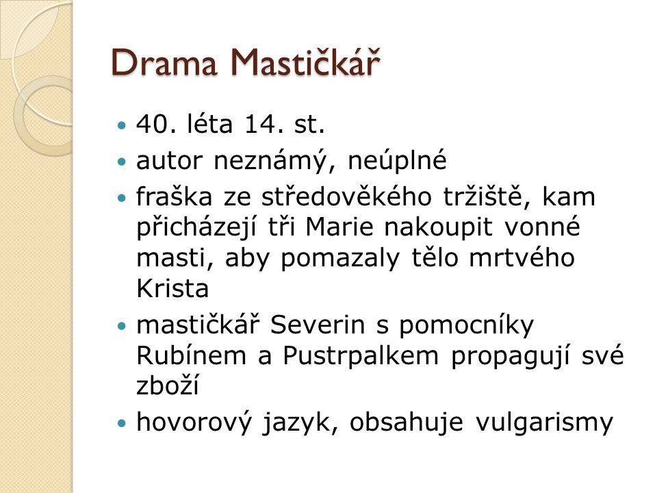 Drama Mastičkář 40. léta 14. st. autor neznámý, neúplné