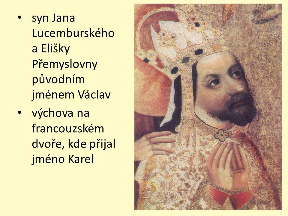 syn Jana Lucemburského a Elišky Přemyslovny původním jménem Václav