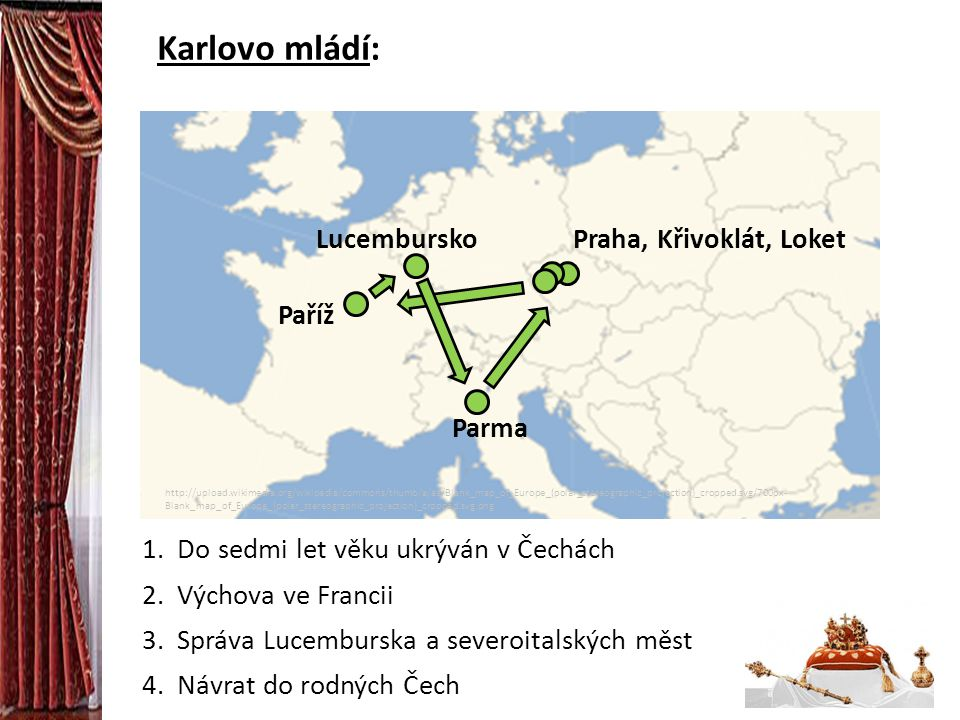Karlovo mládí: Lucembursko Praha, Křivoklát, Loket Paříž Parma