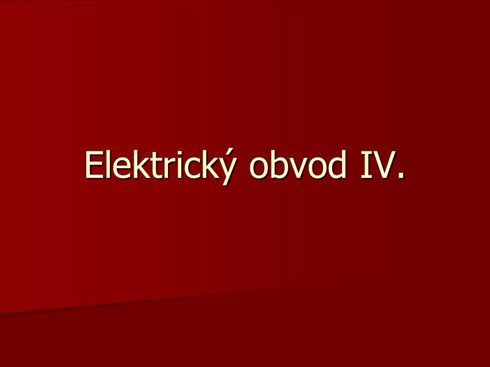 Elektrický obvod IV.