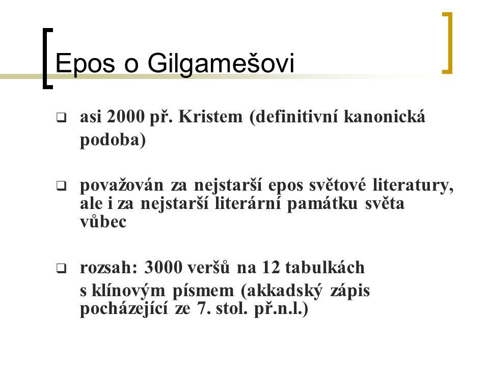 Epos o Gilgamešovi asi 2000 př. Kristem (definitivní kanonická podoba)