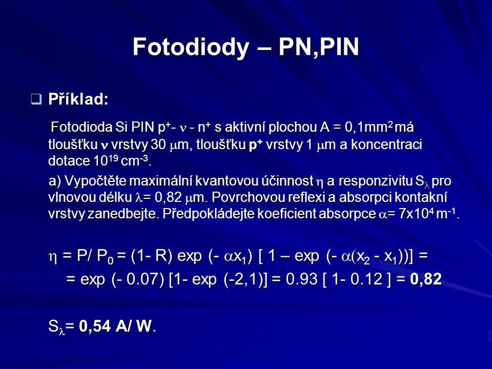 Fotodiody – PN,PIN Příklad: