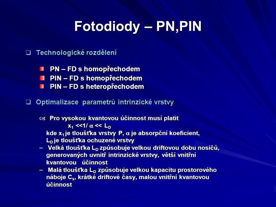 Fotodiody – PN,PIN PIN – FD s homopřechodem Technologické rozdělení