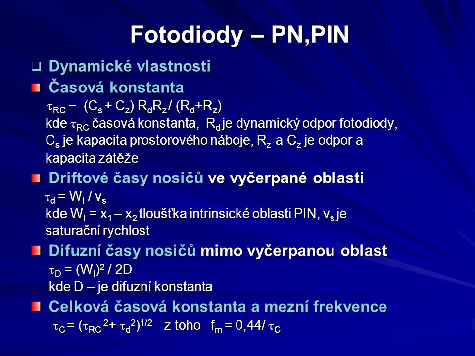 Fotodiody – PN,PIN Dynamické vlastnosti Časová konstanta