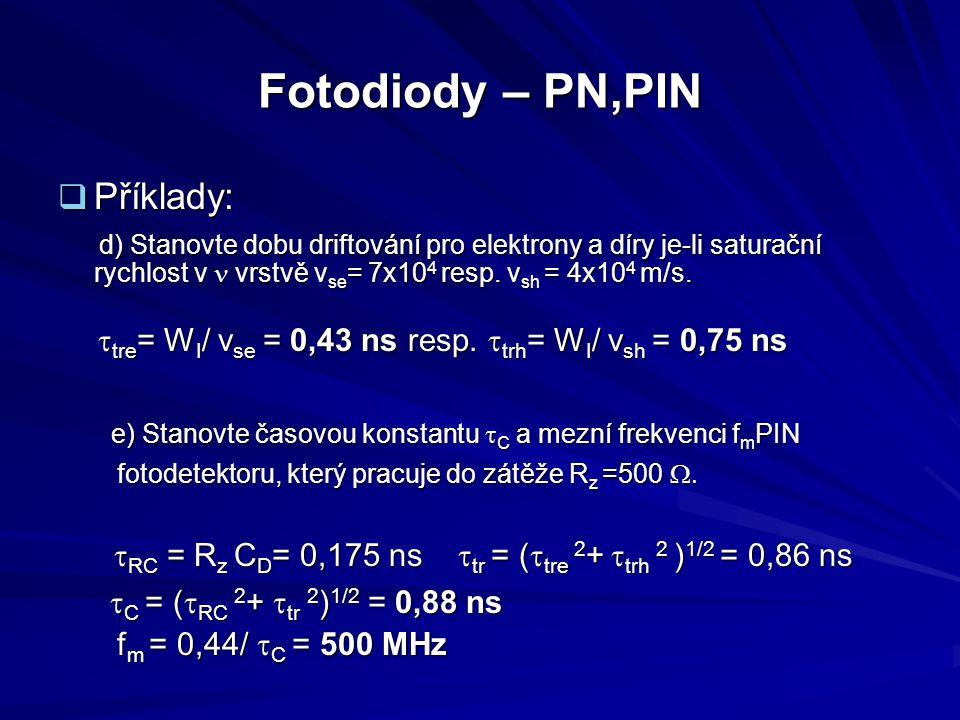 Fotodiody – PN,PIN Příklady: