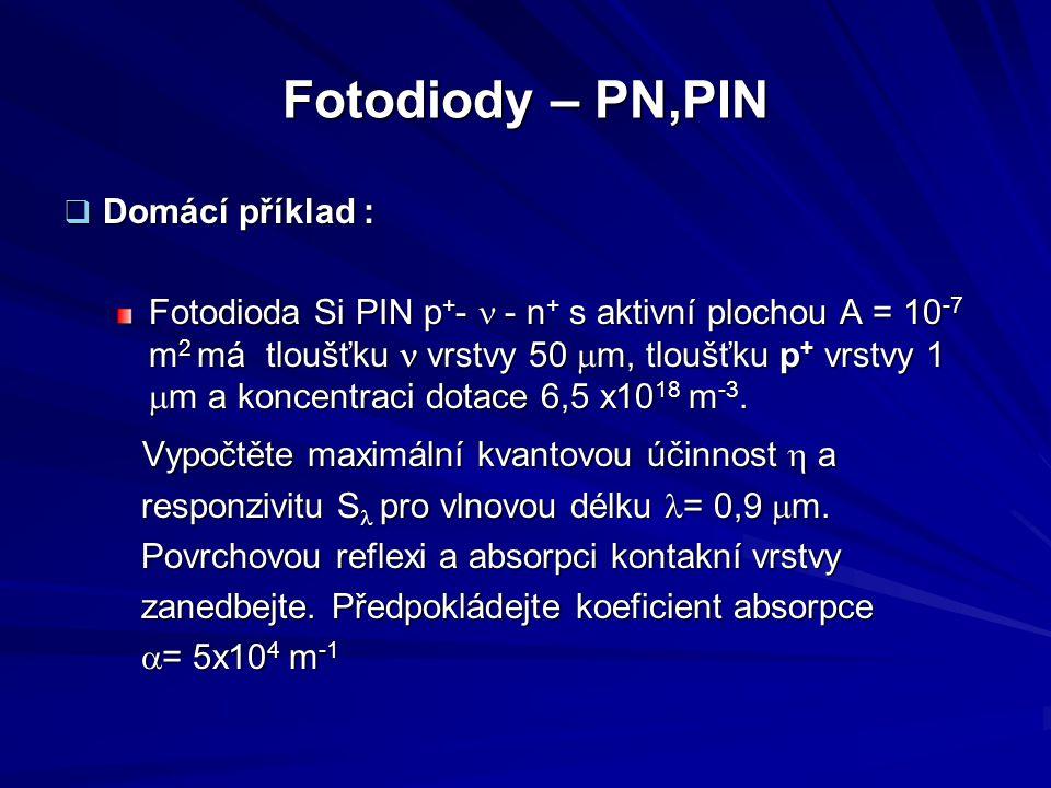 Fotodiody – PN,PIN Vypočtěte maximální kvantovou účinnost h a