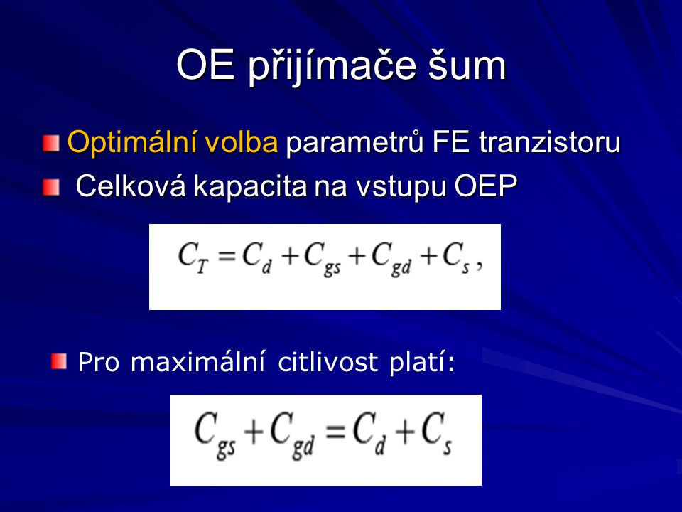 OE přijímače šum Optimální volba parametrů FE tranzistoru
