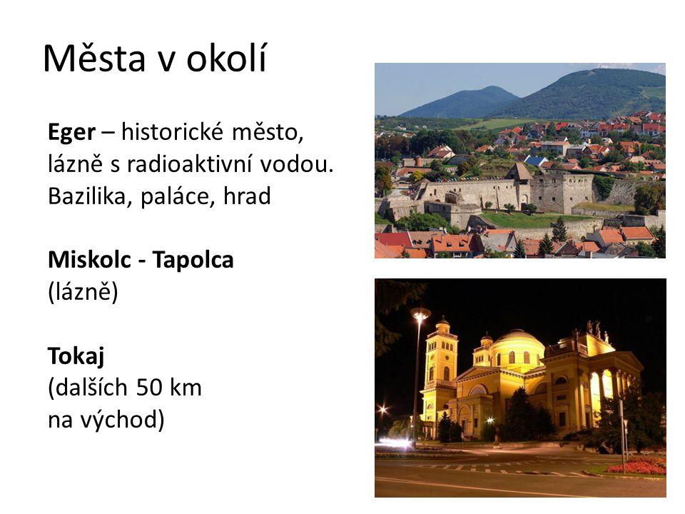 Města v okolí Eger – historické město, lázně s radioaktivní vodou.