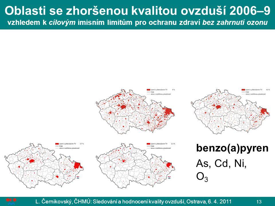 Oblasti se zhoršenou kvalitou ovzduší 2006–9 vzhledem k cílovým imisním limitům pro ochranu zdraví bez zahrnutí ozonu