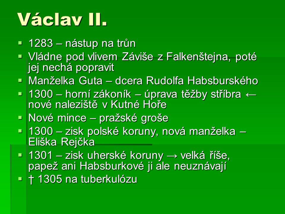 Václav II. 1283 – nástup na trůn