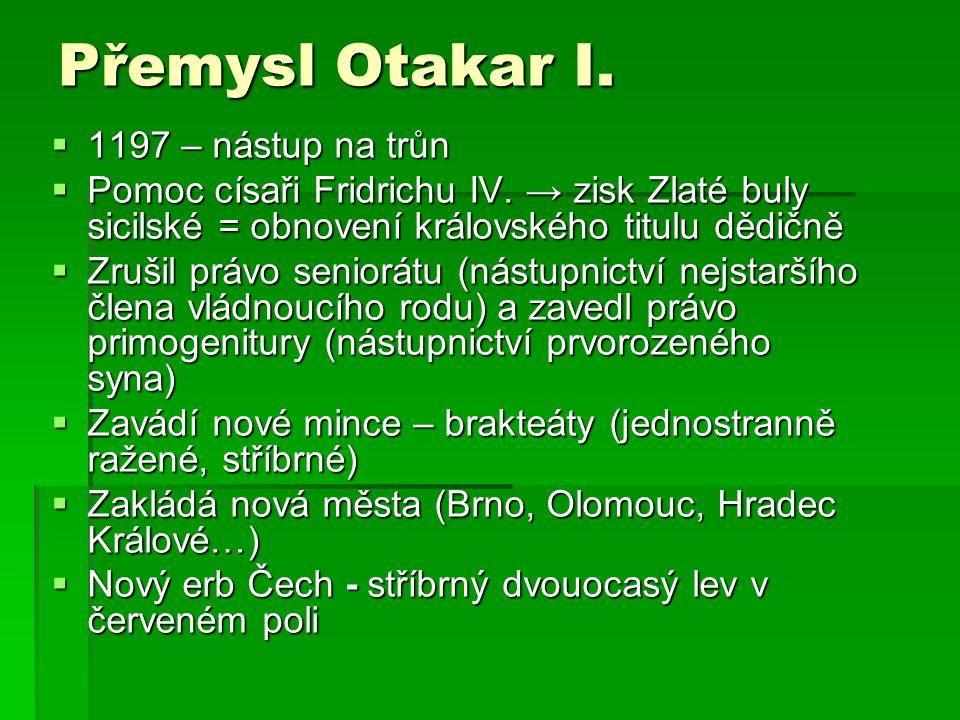 Přemysl Otakar I. 1197 – nástup na trůn