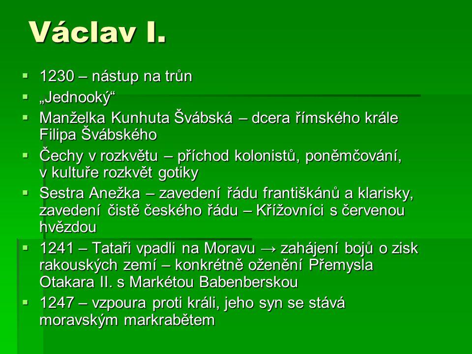 """Václav I. 1230 – nástup na trůn """"Jednooký"""