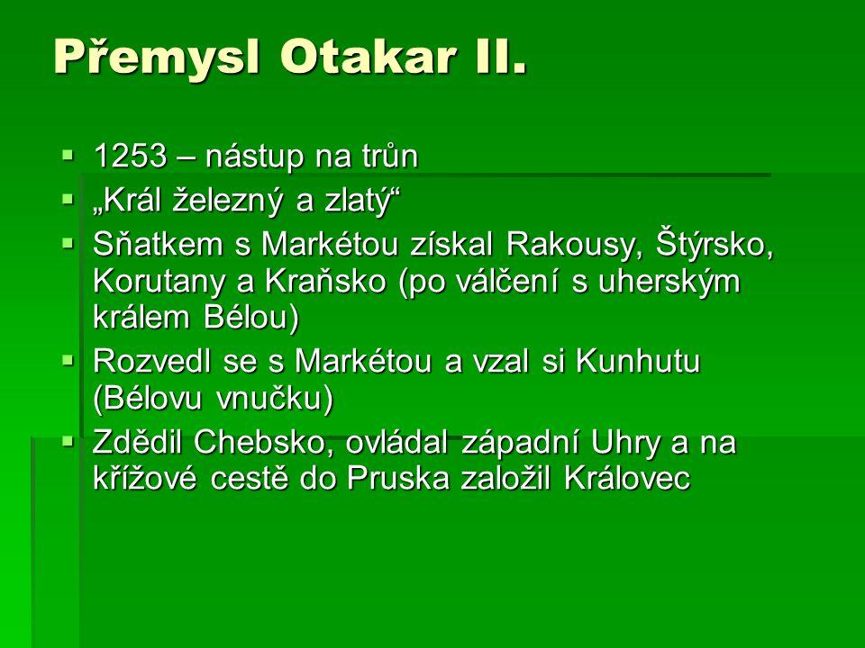 """Přemysl Otakar II. 1253 – nástup na trůn """"Král železný a zlatý"""