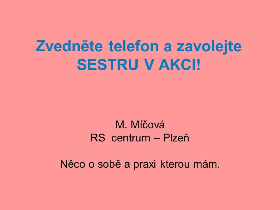 Zvedněte telefon a zavolejte SESTRU V AKCI!