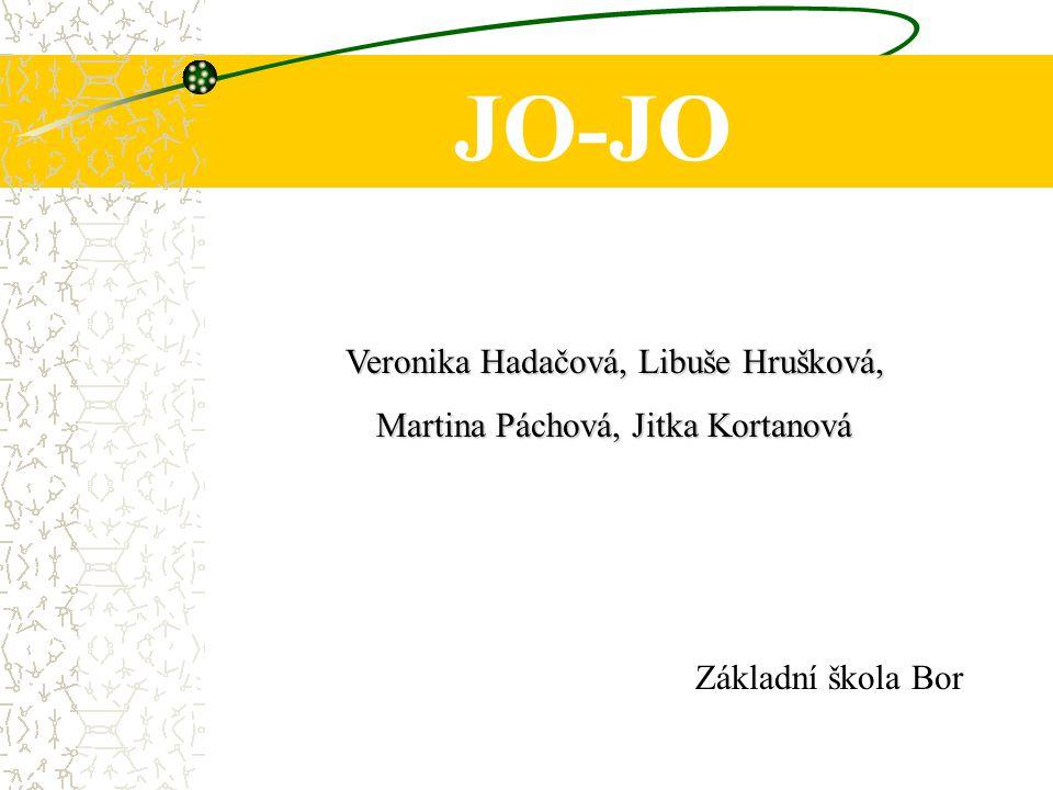 JO-JO Veronika Hadačová, Libuše Hrušková,