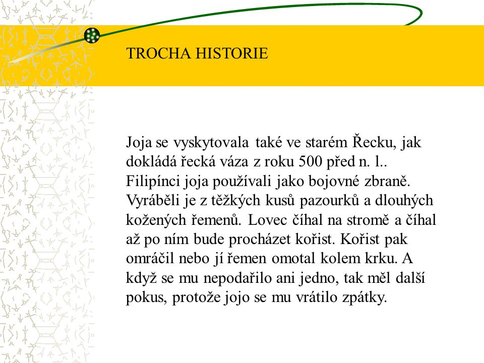 TROCHA HISTORIE