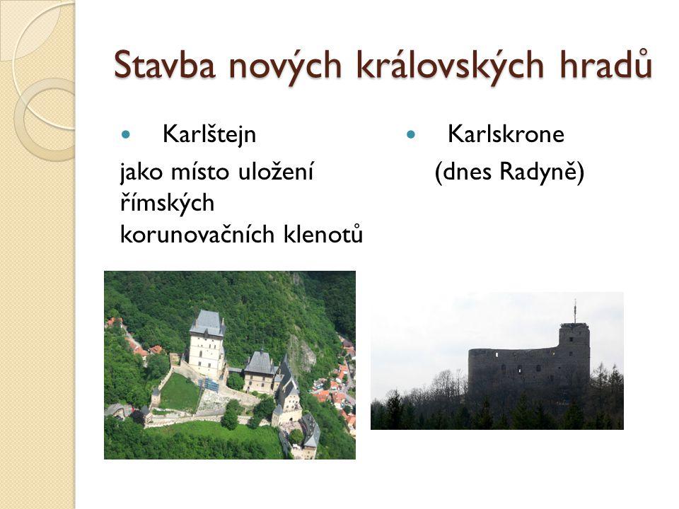 Stavba nových královských hradů