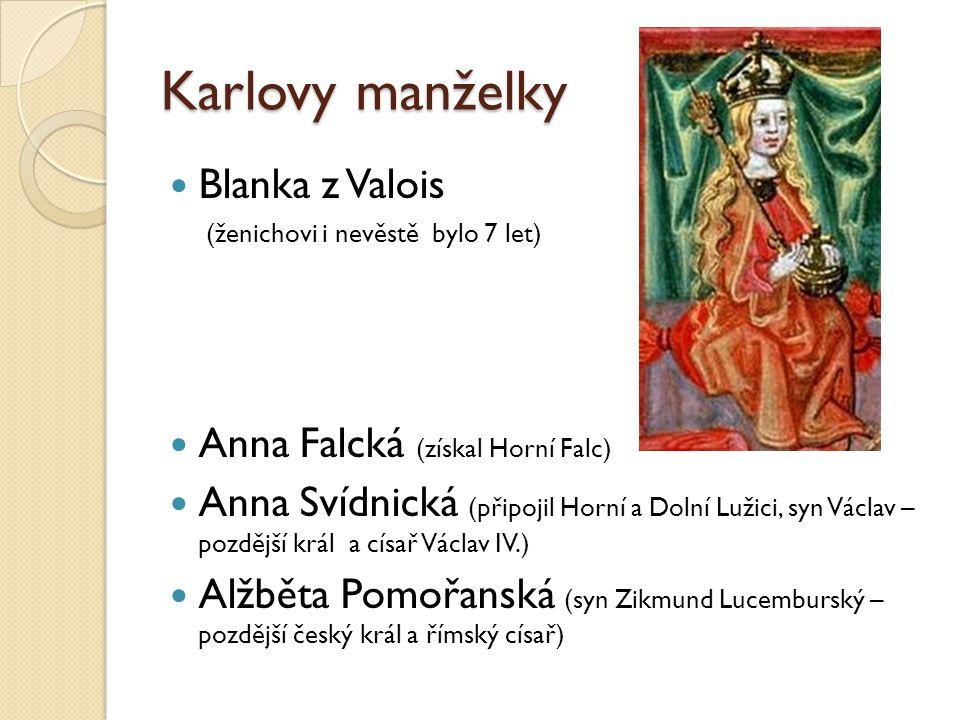 Karlovy manželky Blanka z Valois Anna Falcká (získal Horní Falc)