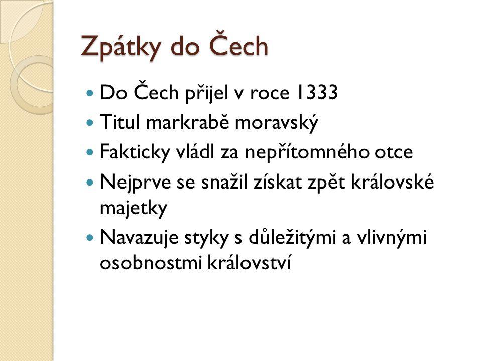 Zpátky do Čech Do Čech přijel v roce 1333 Titul markrabě moravský