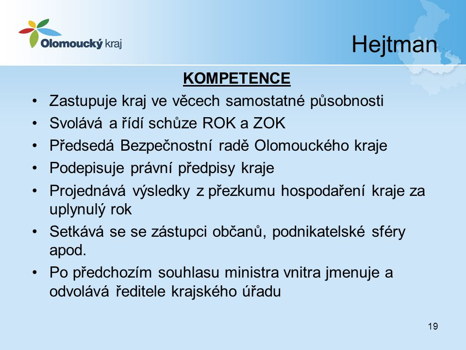 Hejtman KOMPETENCE Zastupuje kraj ve věcech samostatné působnosti