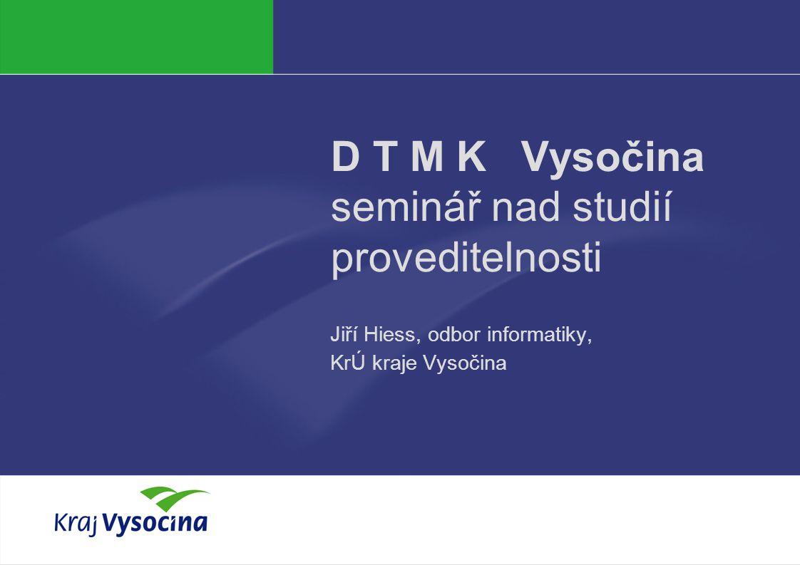 D T M K Vysočina seminář nad studií proveditelnosti