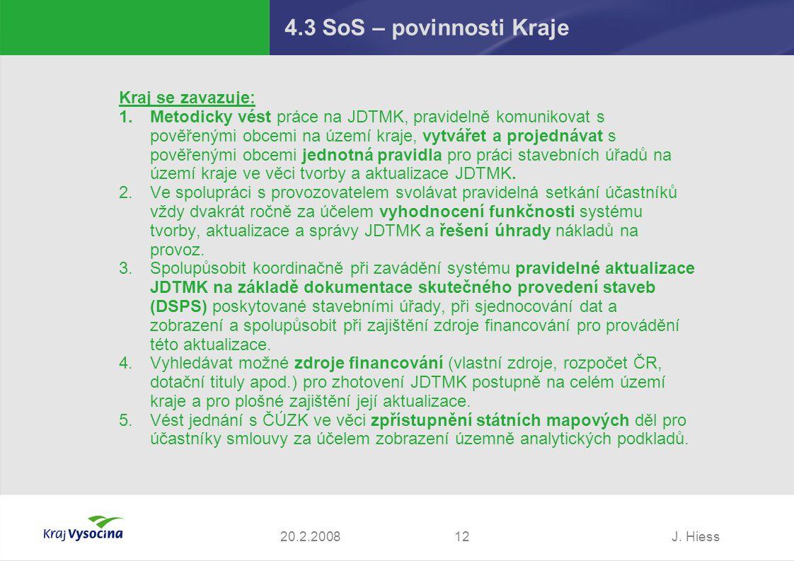 4.3 SoS – povinnosti Kraje Kraj se zavazuje: